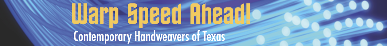 Warp Speed Ahead — Contemporary Handweavers of Texas Conference 2015